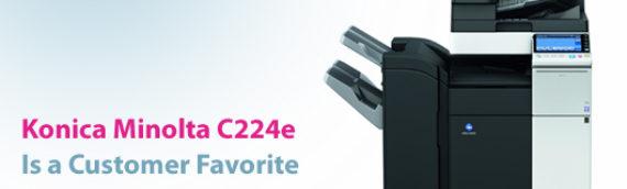 Konica Minolta C224e Is a Customer Favorite